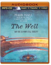 The Well: Why Are So Many Still Thirsty? - unabridged audiobook on CD