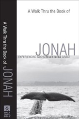 Walk Thru the Book of Jonah, A: Experiencing God's Relentless Grace - eBook