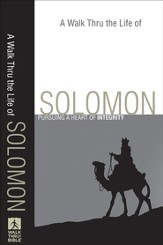Walk Thru the Life of Solomon, A: Pursuing a Heart of Integrity - eBook