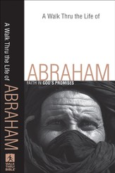 Walk Thru the Life of Abraham, A: Faith in God's Promises - eBook