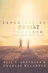 Experiencing Christ Together, rev. and updated ed.