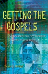 Getting the Gospels: Understanding the New Testament Accounts of Jesus' Life - eBook