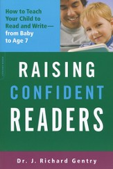 Raising Confident Readers: How to Teach Your Child to Read and Write from Baby to Age 7