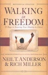 Walking in Freedom, rev. & updated ed.: 21 Days to Securing Your Identity in Christ