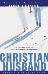 The Christian Husband: God's Job Description for a Man's Most Challenging Assignment - eBook