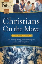 Christians On the Move: The Book of Acts: The Continuing Work of Jesus Christ Through the Apostles and the Early Church - eBook