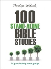 100 Stand-Alone Bible Studies: To Grow Healthy Homegroups