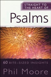 Straight to the Heart of Psalms: 60 Bite-Sized Insights
