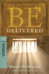 Be Delivered: Finding Freedom by Following God - eBook