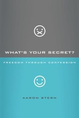 What's Your Secret?: Freedom through Confession - eBook