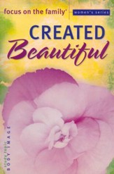 Created Beautiful Bible Study, Topic: Body Image