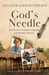 God's Needle: How Lily Gaynor Brought Hope and Healing to the Land of the Witchdoctors