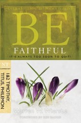 Be Faithful: It's Always Too Soon to Quit! - eBook