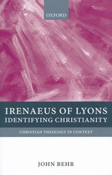 Irenaeus of Lyons: Identifying Christianity