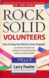 Rock-Solid Volunteers: Keep Your Ministry Team Engaged