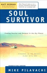 Soul Survivor: Finding Passion and Purpose in the Dry Places
