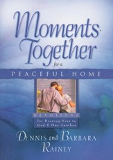 Moments Together for a Peaceful Home: Devotions for Drawing Near to God & One Another