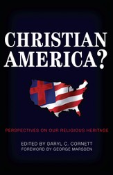 Christian America?: Perspectives on Our Religious Heritage - eBook