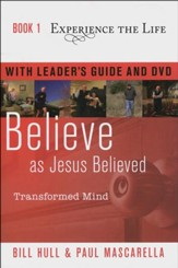 Book 1: Believe as Jesus Believed with Leader's Guide and DVD  Transformed Mind