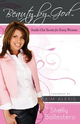 Beauty By God: Inside-Out Secrets for Every Woman - eBook