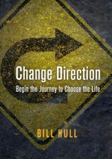 Change Direction: Begin the Journey to Choose the Life