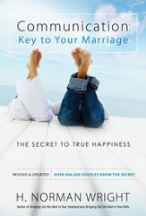 Communication: Key to Your Marriage: A Practical Guide to Creating a Happy Fulfilling Relationship - eBook