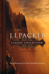 The J.I. Packer Classic Collection: Daily Readings for Your Spiritual Journey