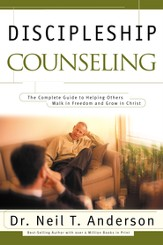 Discipleship Counseling: The Complete Guide to Helping Others Walk in Freedom and Grow in Christ - eBook