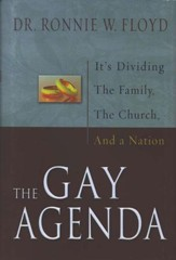 The Gay Agenda: It's Dividing the Family, the Church  and a Nation