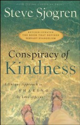 Conspiracy of Kindness, rev. & updated ed.: A Unique Approach to Sharing the Love of Jesus
