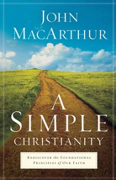 A Simple Christianity: Rediscover the Foundational Principles of Our Faith - eBook