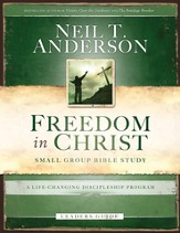 Freedom in Christ Bible Study Leader's Guide: A Life-Changing Discipleship Program - eBook