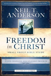 Freedom in Christ Bible Study Student Guide: A Life-Changing Discipleship Program - eBook