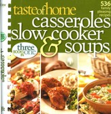Taste of Home Casseroles, Slow Cooker and Soups: 536 Family Pleasing Recipes