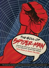The Soul of Spiderman: Unexpected Spiritual Insights from the Legendary Superhero - eBook