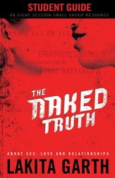 The Naked Truth Student's Guide: About Sex, Love and Relationships - eBook