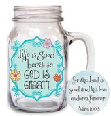 Life Is Good Because God Is Great Glass