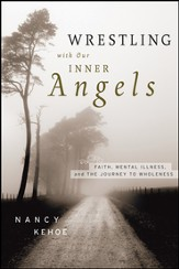Wrestling with Our Inner Angels: Faith, Mental Illness, and the Journey to Wholeness - eBook