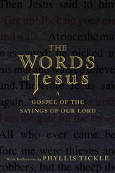 The Words of Jesus: A Gospel of the Sayings of Our Lord with Reflections by Phyllis Tickle - eBook