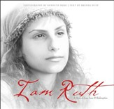 I Am Ruth: A Story of Loss, Love, and Redemption