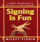 Signing is Fun: A Child's Introduction to the Basics of Sign Language