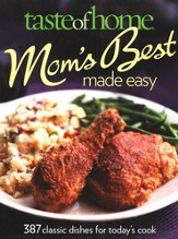Taste of Home Mom's Best Made Easy: 350 No-Stress Recipes