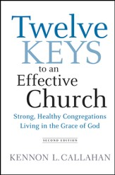 Twelve Keys to an Effective Church: Strong, Healthy Congregations Living in the Grace of God - eBook