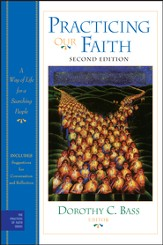 Practicing Our Faith: A Way of Life for a Searching People - eBook
