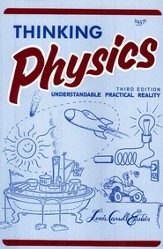 Thinking Physics: Understandable Practical Reality, 3rd Edition
