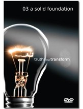 Truths That Transform: A Solid Foundation