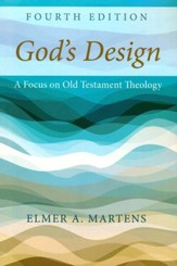 God's Design, 4th Edition: A Focus on Old Testament Theology