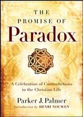 The Promise of Paradox: A Celebration of Contradictions in the Christian Life - eBook