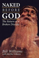 Naked Before God: The Return of a Broken Disciple