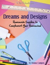 Dreams and Designs-Homemade Supplies to Complement Your Homeschool - PDF Download [Download]